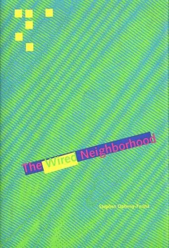 9780300067651: The Wired Neighborhood