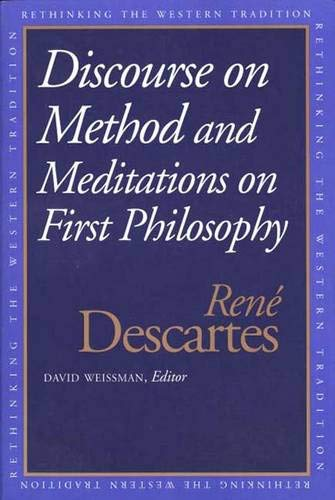 Discourse on the Method and Meditations on First Philosophy (Rethinking the Western Tradition): ...