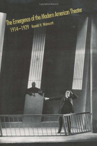 9780300067767: The Emergence of the Modern American Theater, 1914-1929