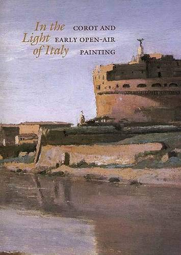 9780300067941: In the Light of Italy: Corot and Early Open-Air Painting