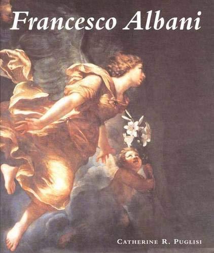Francesco Albani: Puglisi, Catherine R.