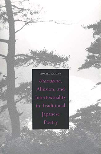 9780300068085: Utamakura, Allusion, and Intertextaulity in Traditional Japanese Poetry