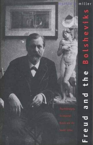9780300068108: Freud and the Bolsheviks: Psychoanalysis in Imperial Russia and the Soviet Union