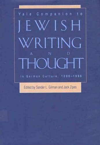 Yale Companion to Jewish Writing and Thought in German Culture, 1096-1996: Gilman