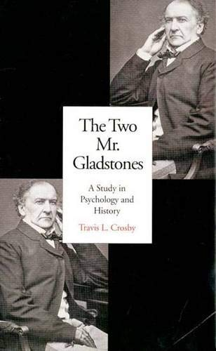 The Two Mr. Gladstones : A Study In Psychology And History: Crosby , Travis L.