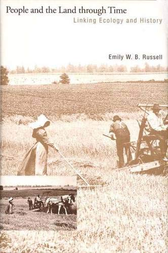 People and the Land Through Time: Linking Ecology and History: Russell, Emily W.B.