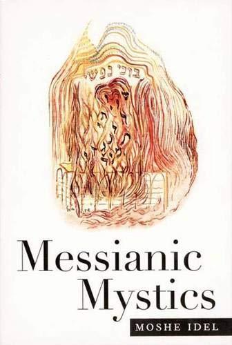 Messianic Mystics: Idel, Professor Moshe