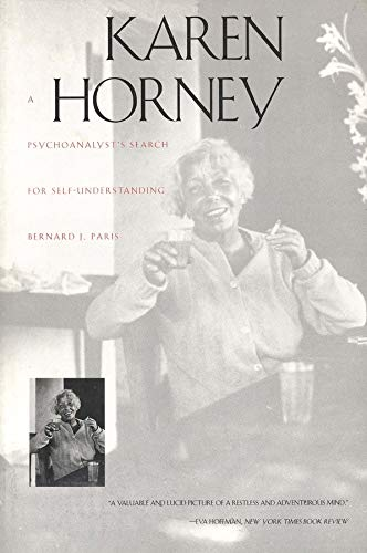 Karen Horney: A Psychoanalyst`s Search for Self-Understanding (0300068603) by Bernard J. Paris