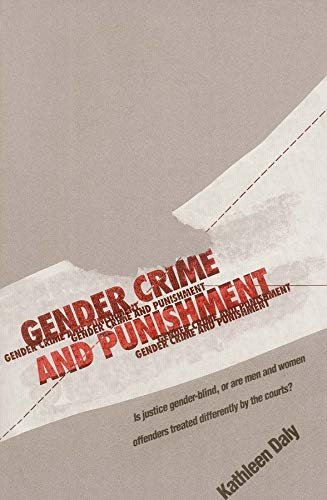 9780300068665: Gender, Crime, and Punishment: Is justice gender-blind, or are men and women offenders treated differently by the courts?