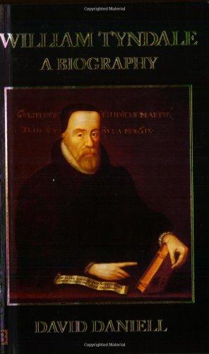 William Tyndale: A Biography (Nota Bene): David Daniell