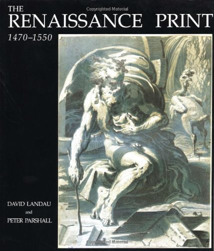 9780300068832: The Renaissance Print: 1470-1550