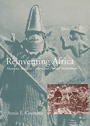 9780300068900: Reinventing Africa: Museums, Material Culture and Popular Imagination in Late Victorian and Edwardian England