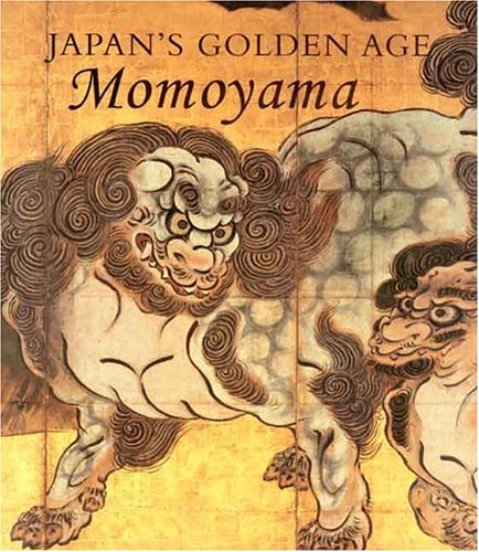 9780300068979: Japan's Golden Age: Momoyama (Dallas Museum of Art Publications)