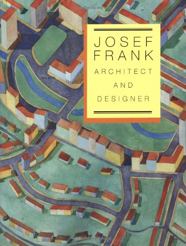 9780300068993: Josef Frank, Architect and Designer: An Alternative Vision of the Modern Home