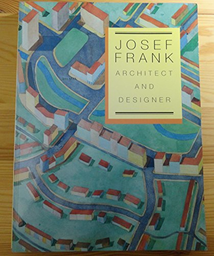 9780300069013: Josef Frank, Architect and Designer: An Alternative Vision of the Modern Home