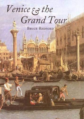 Venice and the Grand Tour: Redford, Professor Bruce