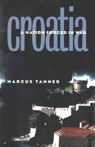 9780300069334: Croatia: A Nation Forged in War