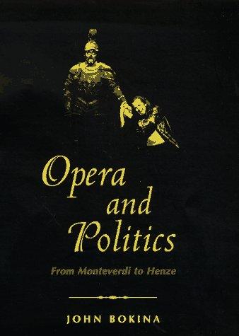 9780300069358: Opera and Politics: From Monteverdi to Henze