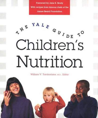 9780300069655: The Yale Guide to Children's Nutrition