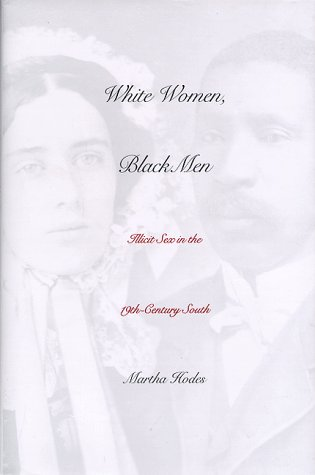 9780300069709: White Women, Black Men: Illicit Sex in the Nineteenth-century South