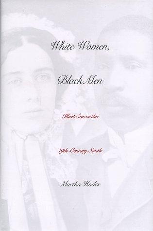 9780300069709: White Women, Black Men: Illicit Sex in the Nineteenth-Century South