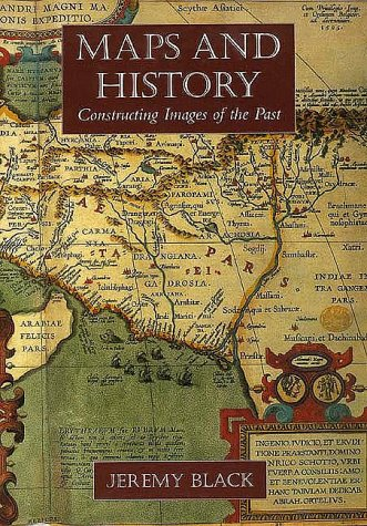 9780300069761: Maps and History: Constructing Images of the Past