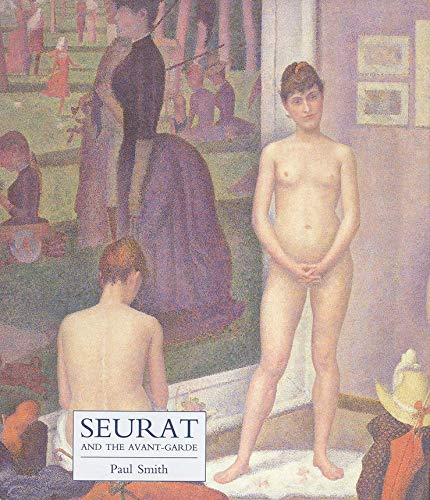 Seurat and the Avant-Garde: Smith, Paul