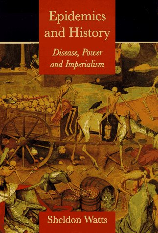 9780300070156: Epidemics and History: Disease, Power and Imperialism