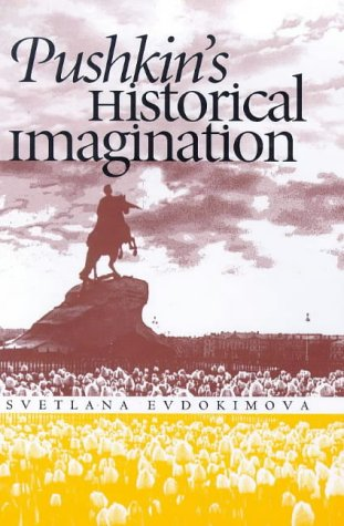 9780300070231: Pushkin's Historical Imagination (Russian Literature and Thought Series)