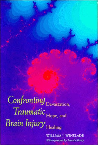 9780300070262: Confronting Traumatic Brain Injury: Devastation, Hope, and Healing