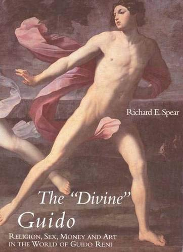 9780300070354: The Divine Guido: Religion, Sex, Money and Art in the World of Guido Reni