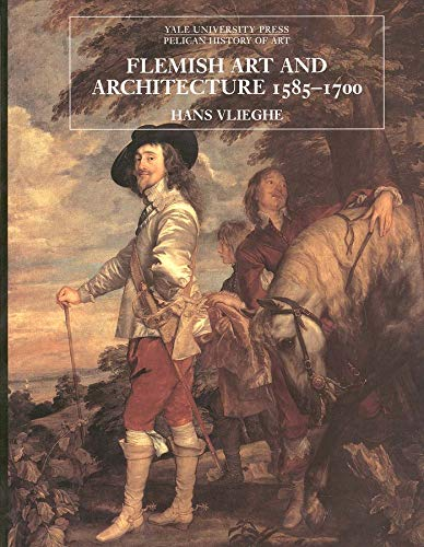 9780300070385: Flemish Art and Architecture, 1585–1700 (The Yale University Press Pelican History of Art Series)