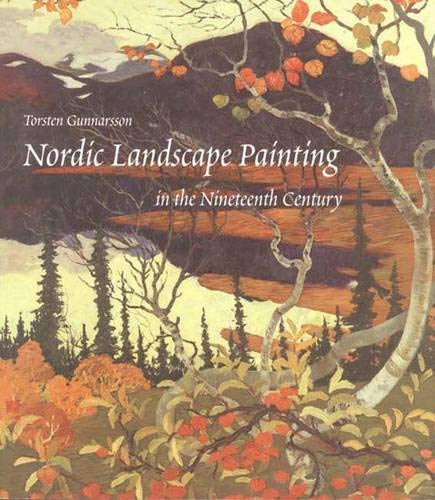 Nordic Landscape Painting in the Nineteenth Century: Torsten Gunnarsson