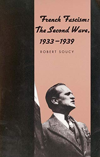 9780300070439: French Fascism: The Second Wave, 1933-1939