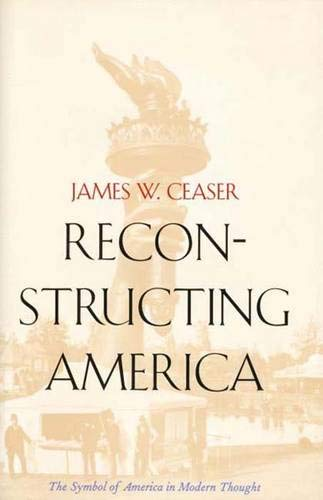 9780300070538: Reconstructing America: The Symbol of America in Modern Thought