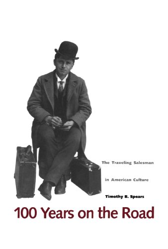 9780300070668: 100 Years on the Road: The Traveling Salesman in American Culture