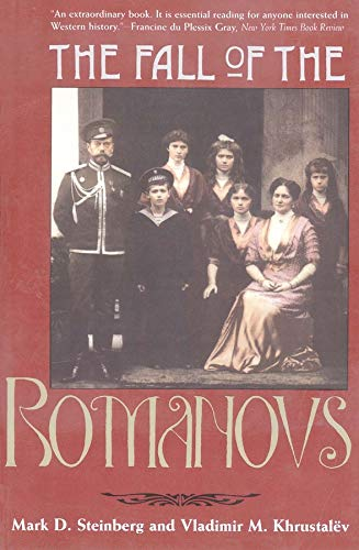 9780300070675: The Fall of the Romanovs: Political Dreams and Personal Struggles in a Time of Revolution (Annals of Communism Series)