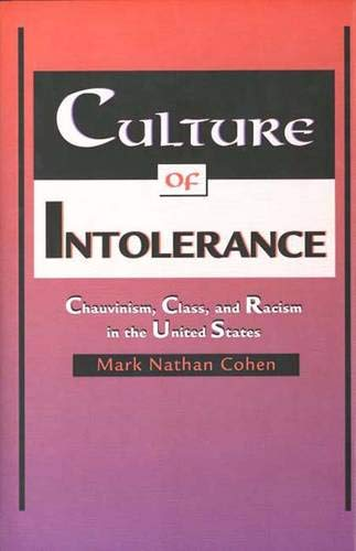 9780300070729: Culture of Intolerance: Chauvinism, Class, and Racism in the United States
