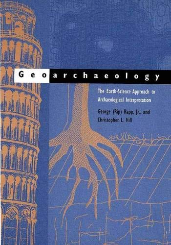9780300070767: Geoarchaeology: The Earth-Science Approach to Archaeological Interpretation. 2nd Edition