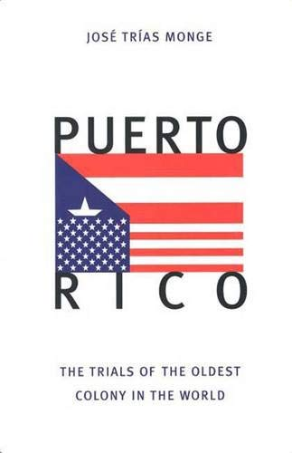 9780300071108: Puerto Rico: The Trials of the Oldest Colony in the World