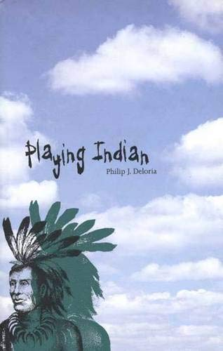 9780300071115: Playing Indian (Yale Historical Publications Series)