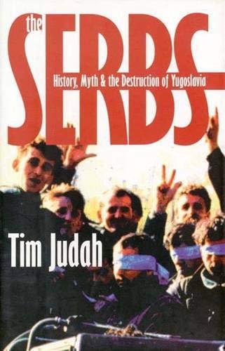 9780300071139: The Serbs: History, Myth and the Destruction of Yugoslavia