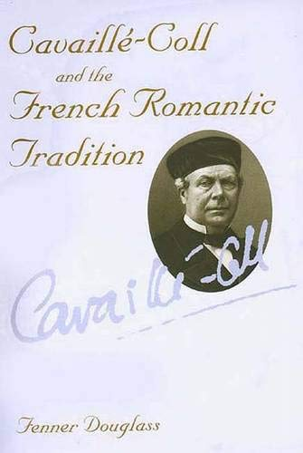 9780300071146: Cavaille-Coll and the French Romantic Tradition