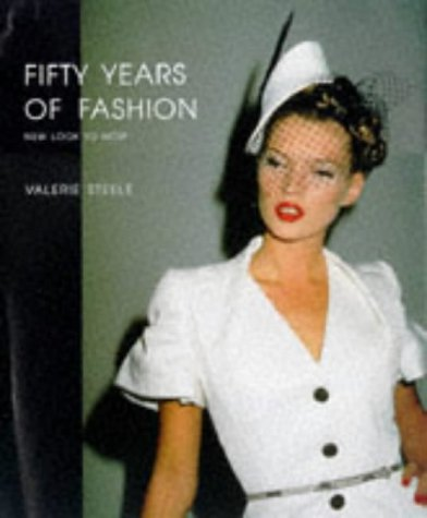 9780300071320: Fifty Years of Fashion: New Look to Now
