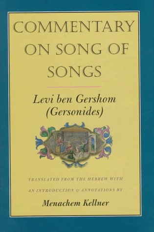Commentary on Song of Songs (Yale Judaica Series): ben Gershom, Levi