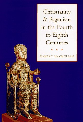9780300071481: Christianity and Paganism in the Fourth to Eighth Centuries