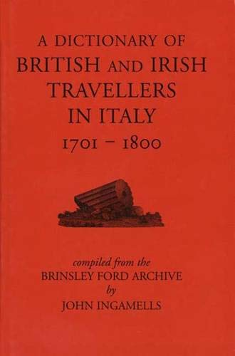 9780300071658: A Dictionary of British and Irish Travellers in Italy, 1701-1800 (The Paul Mellon Centre for Studies in British Art)