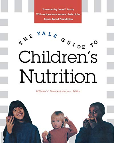 9780300071696: The Yale Guide to Children's Nutrition