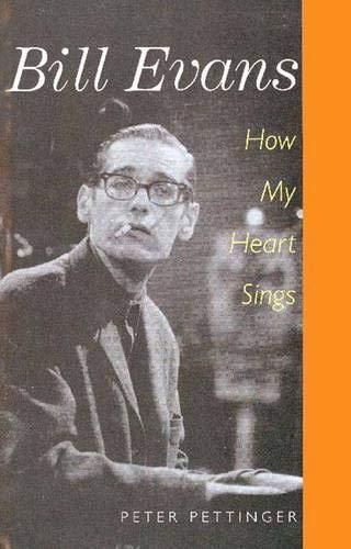BILL EVANS: How My Heart Sings: Pettinger, Peter