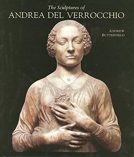 9780300071948: The Sculptures of Andrea del Verrocchio